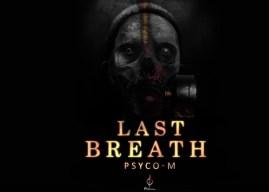 Psyco M – Last Breath