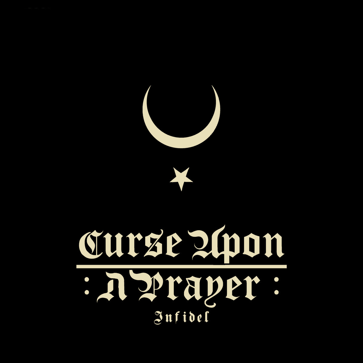 REVIEW: Curse Upon a Prayer – Infidel