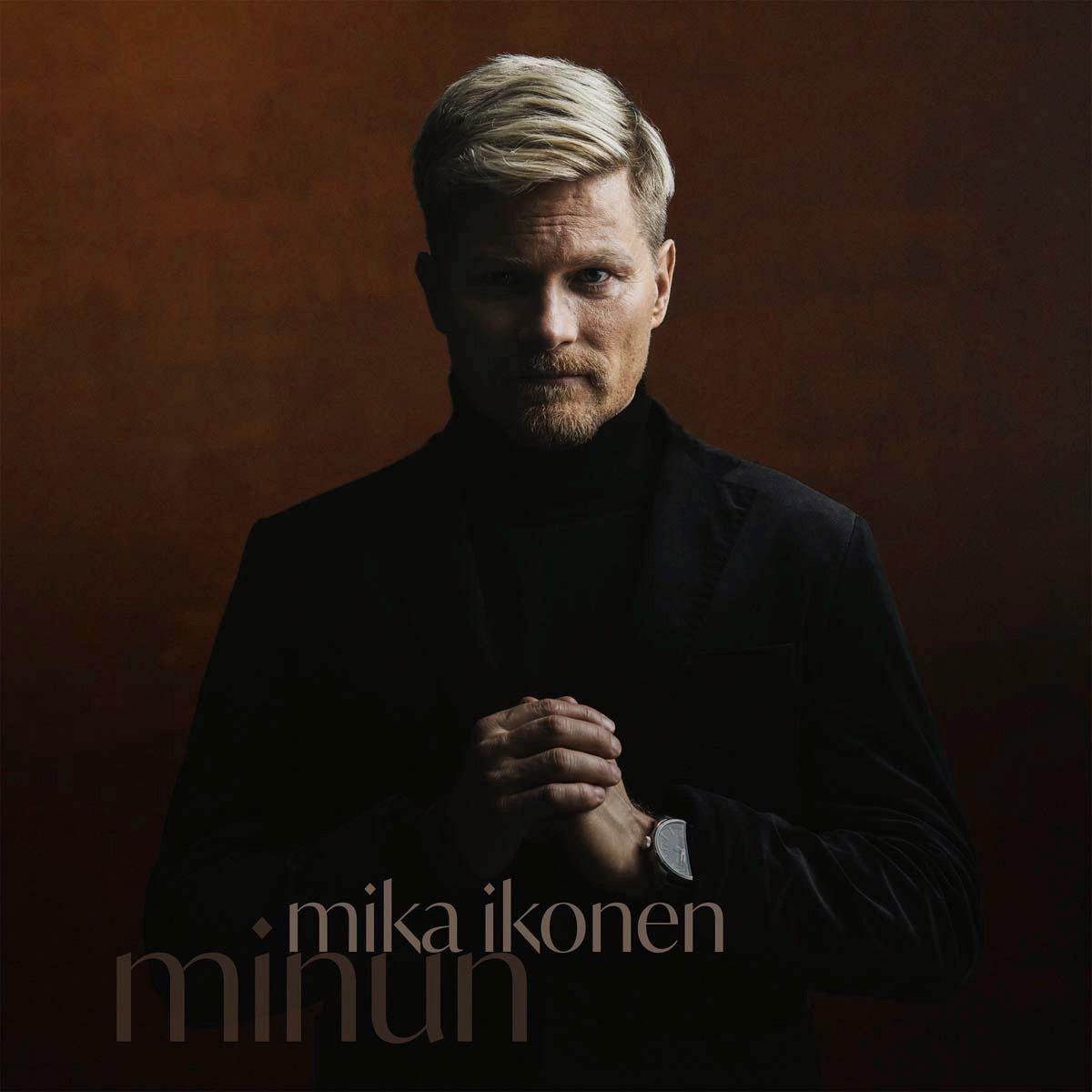 """MIKA IKONEN: """"Minun-albumi esittelee erilaisen puolen minusta ihmisenä ja lakunkirjoittajana"""" – julkaisu pe 7.5.2021"""