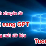 Cách chuyển từ MBR sang GPT không mất dữ liệu trên Windows