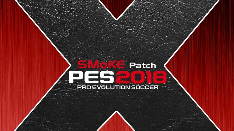 [Fshare] PES 2018 Smoke patch X 10.1.2 – Patch PES 2018 mới nhất [Fshare] PES 2018 Smoke patch X 10.1.2 – Patch PES 2018 mới nhất