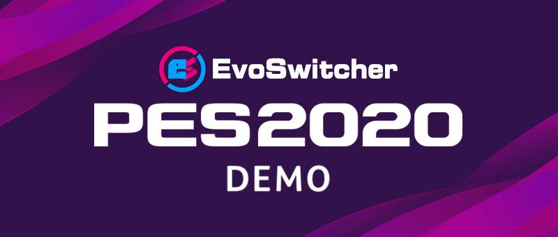 PES 2020 Evo Switcher Demo – Evo Switcher cho PES 2020