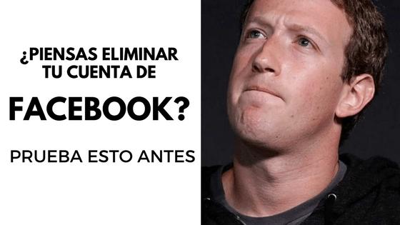 Piensas cerrar tu cuenta de Facebook Prueba esto antes PORTADA