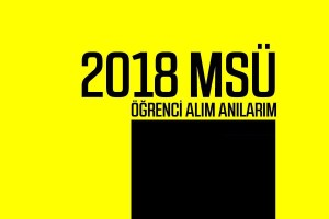 2018-MSÜ-Öğrenci-Alım-Anılarım