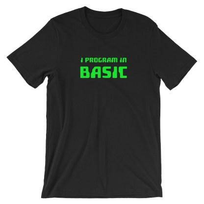 I Program in Basic - Basic Programming T-Shirt Black