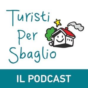 Il Podcast di Turisti per Sbaglio