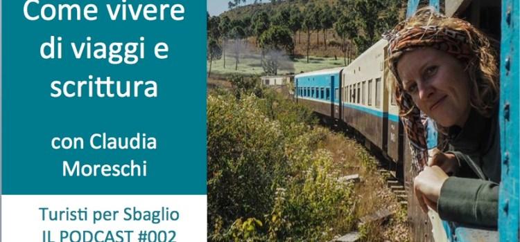 Come vivere di viaggi e scrittura, Claudia Moreschi di Travel Stories [Podcast #002]