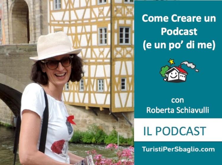 Come creare un podcast - Turisti per Sbaglio