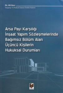 Arsa Payı Karşılığı İnşaat Yapım Sözleşmelerinde Bağımsız Bölüm Alan Üçüncü Kişilerin Hukuksal Durumları