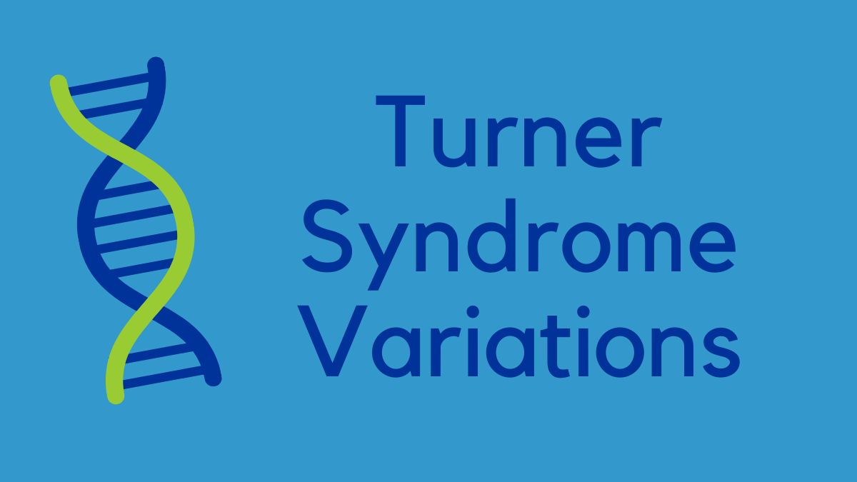 Turner syndrome variations classic mosaic