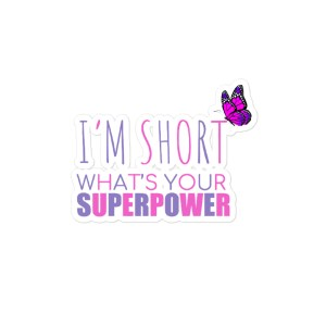 I'm Short, What's Your Super Power