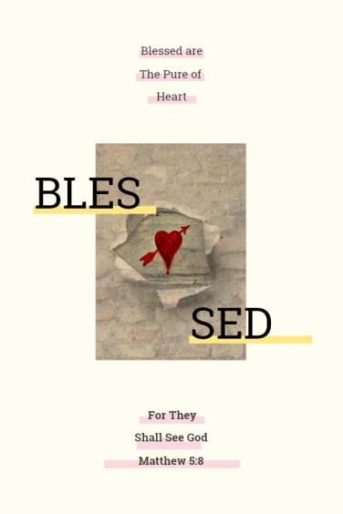 Matthew 5:8; Pure of heart; Shall see God; Beatitudes
