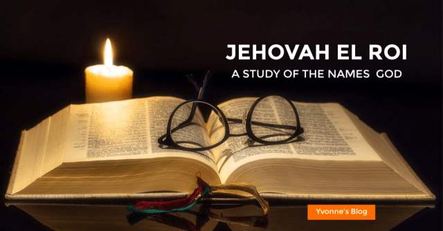 God's Name - Jehovah El Roi — Turning Mountains into Molehills