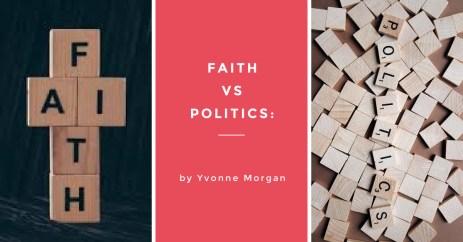 Faith vs. Politics - Turning Mountains into Molehills