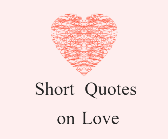 100 Beautiful & Inspiring Short Quotes on Love