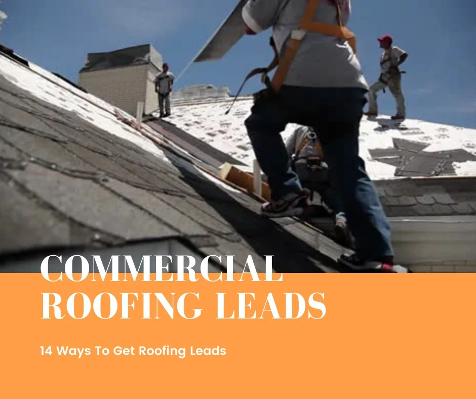14 Ways To Get Commercial Roofing Leads