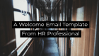 Welcome Email by an HR Professional