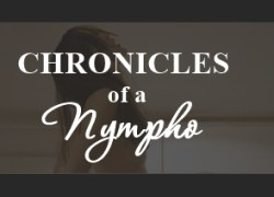 Chronicles of a Nympho [Ep3]