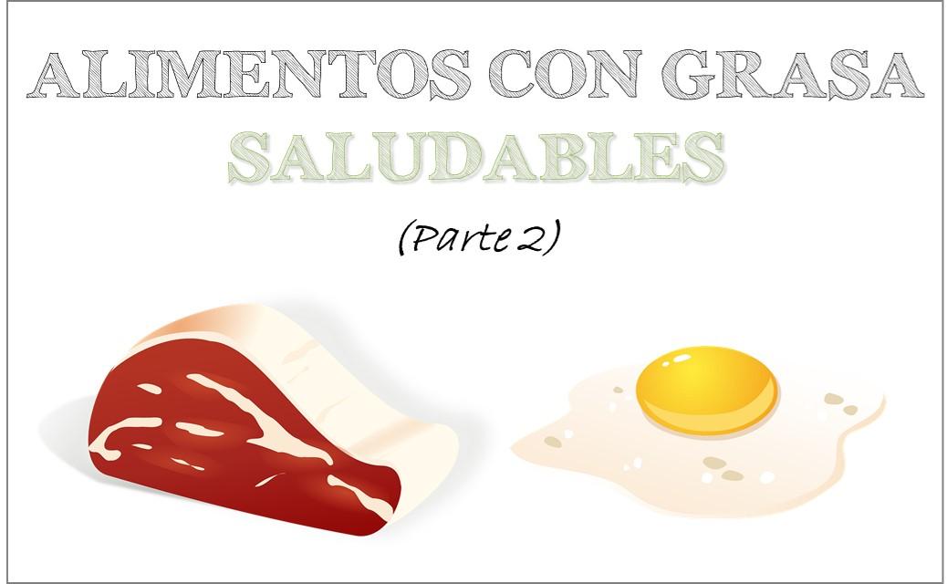 Analizamos los alimentos con grasas que son saludables (2)