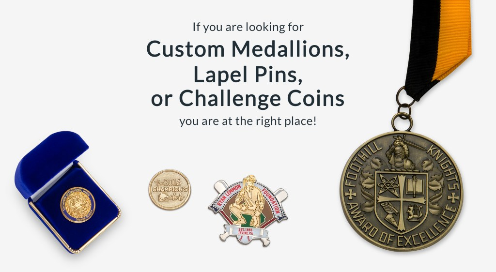 custom medallions, lapel pins, or challenge coins