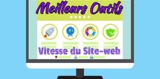 Meilleurs Outils pour tester la vitesse de chargement du Site-web
