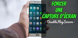 Comment Forcer une Capture d'écran avec DisableFlagSecure