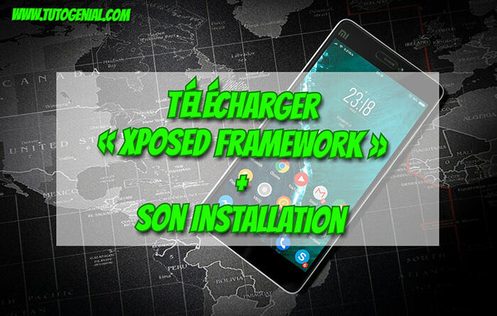 XPOSED FRAMEWORK TÉLÉCHARGER