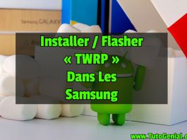 Installer un Custom Recovery sur les Samsung ( TWRP )
