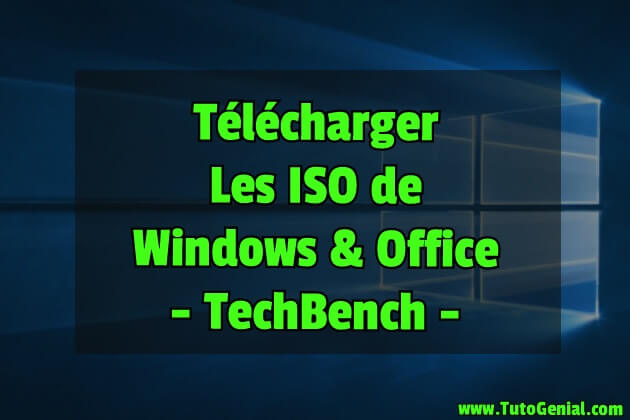 Telecharger tous les ISO de Windows et Office !
