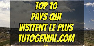 Top 10 Pays Qui Visitent Le Plus TutoGenial.com !
