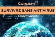 Comment utiliser Windows sans antivirus ?