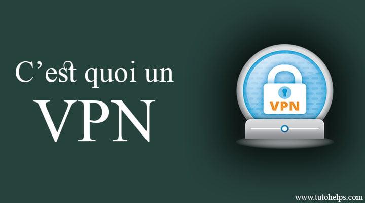 Qu'est ce qu'un VPN