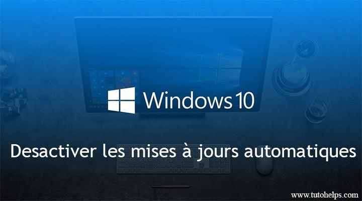Désactiver les mises à jour dans Windows 10