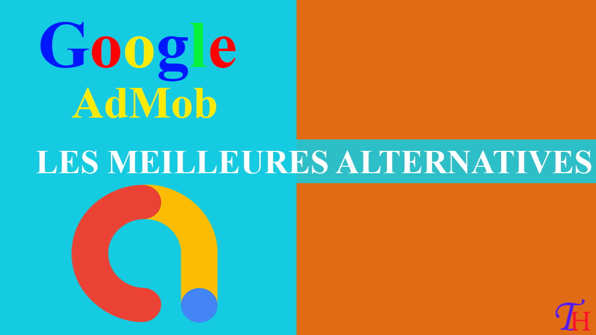 Top 10 des Meilleures alternatives à Google AdMob en 2021