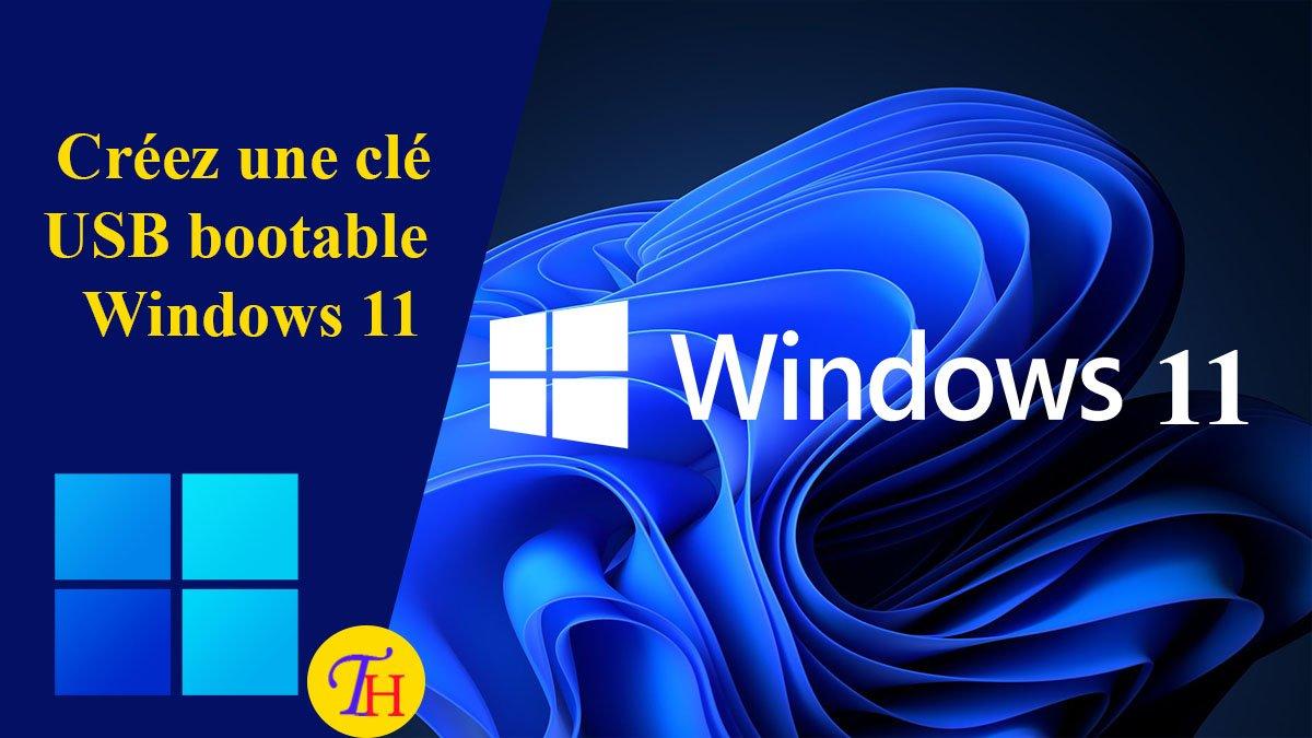 Créez une clé USB bootable de Windows 11