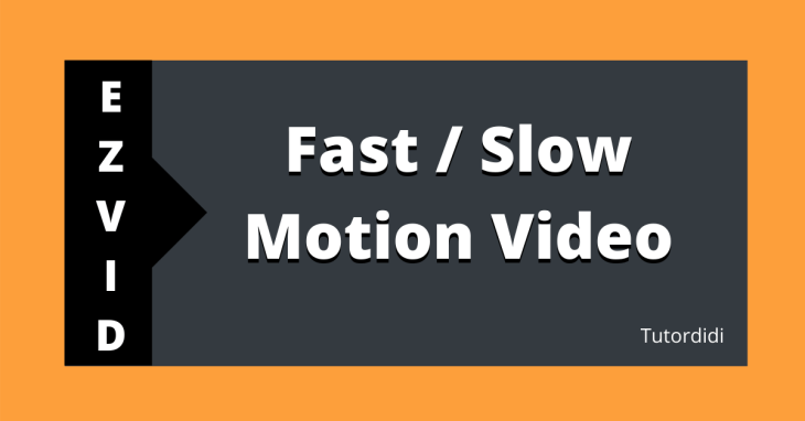 How to make slow motion video in ezvid