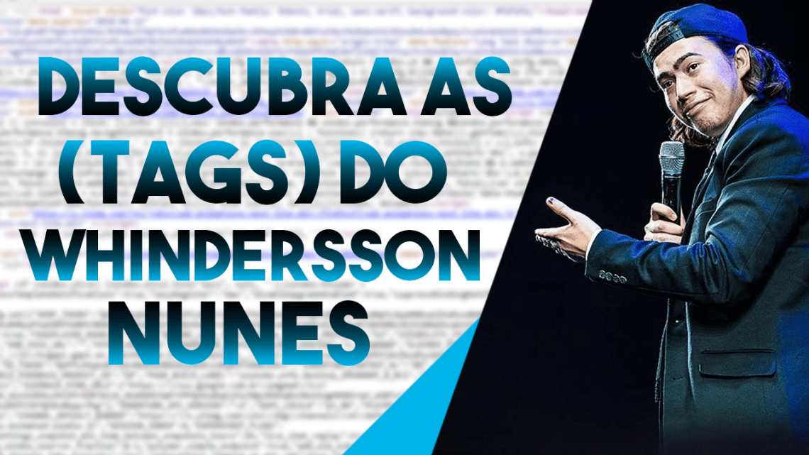 Como Descobrir as Tags do Whindersson Nunes (e outros Youtubers)