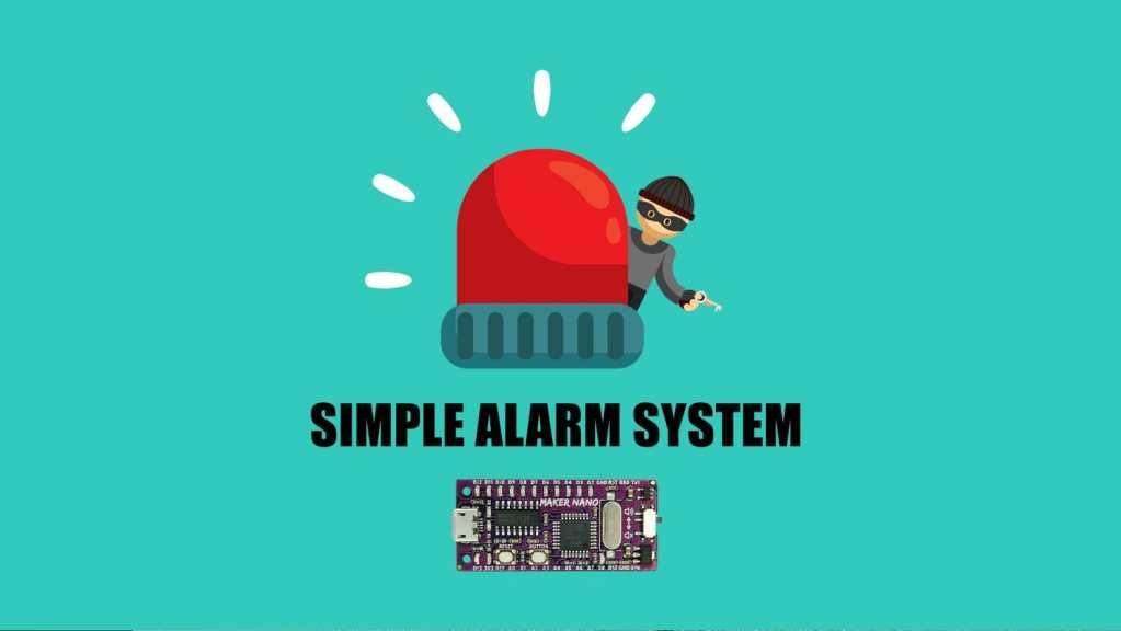 Simple Alarm System Using Maker Nano