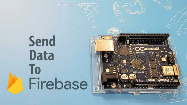 Send Data to Firebase Using Arduino Uno WiFi Rev2