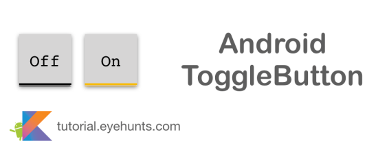 Android ToggleButton with Example in Kotlin