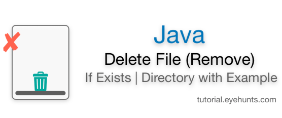 Java Delete File Remove If Exists Directory with Example