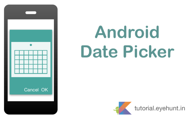 Android Date Picker Dialog | Example in Kotlin [Easy] - Eyehunt