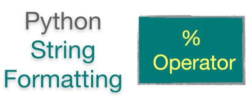 Python String Formatting | % Operator