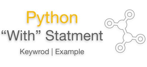 Python With Statement | Keyword | Examples - EyeHunts