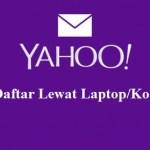 Cara Buat/Daftar Yahoo di Komputer atau PC