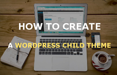 How to create a Wordpress child theme