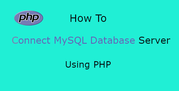 Connect MySQL Server Using PHP