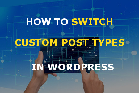 switch custom post type