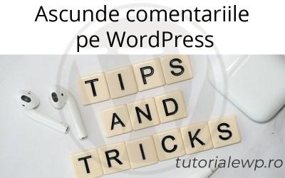 Ascunde comentariile pe WordPress