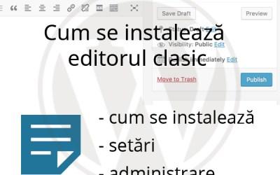 Cum se instalează editorul clasic